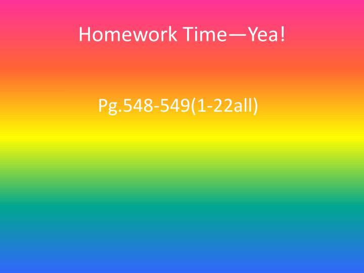 Homework Time—Yea!