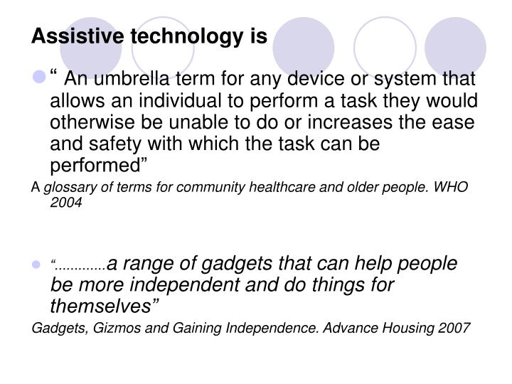 Assistive technology is