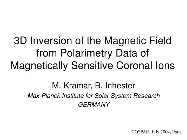 3d inversion of the magnetic field from polarimetry data of magnetically sensitive coronal ions