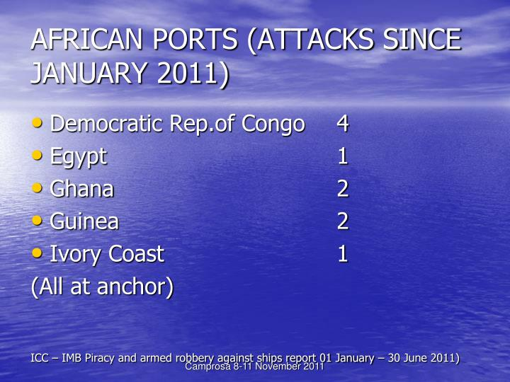 AFRICAN PORTS (ATTACKS SINCE JANUARY 2011)