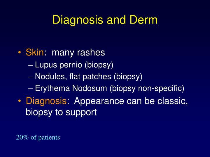 Diagnosis and Derm