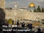 may 14 1948 miracle or catastrophe