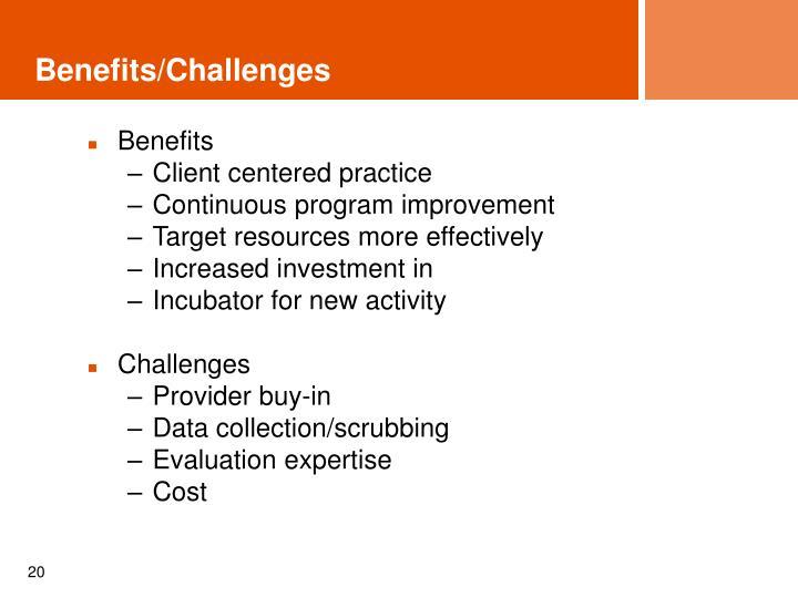 Benefits/Challenges