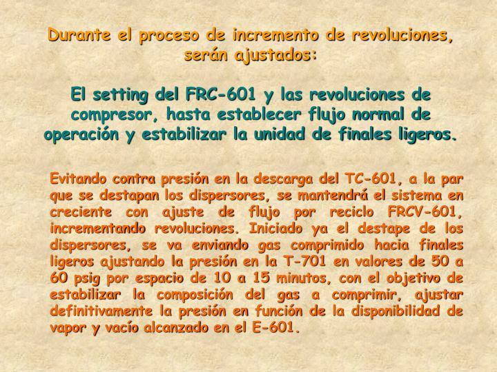 Durante el proceso de incremento de revoluciones, serán ajustados: