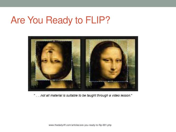 Are You Ready to FLIP?