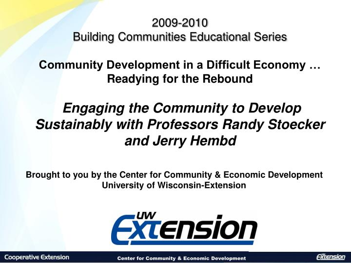 Brought to you by the center for community economic development university of wisconsin extension