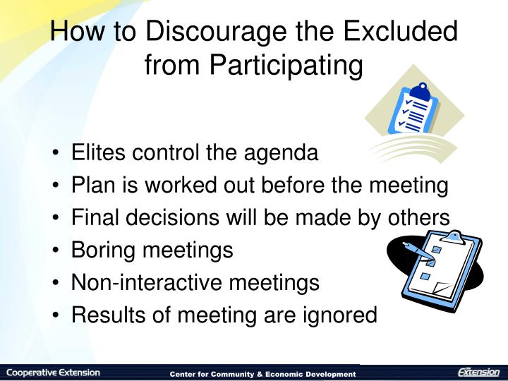 How to Discourage the Excluded from Participating