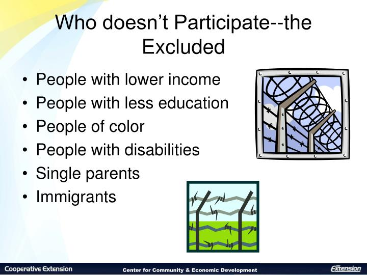 Who doesn't Participate--the Excluded