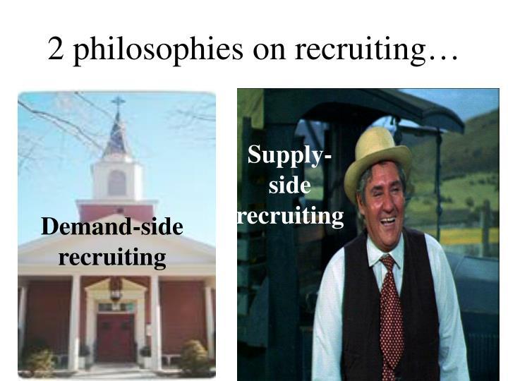 2 philosophies on recruiting…