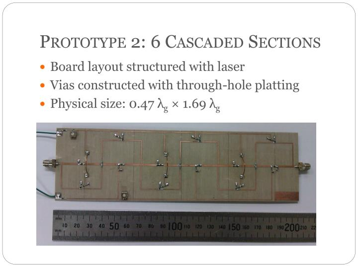 Prototype 2: 6 Cascaded Sections