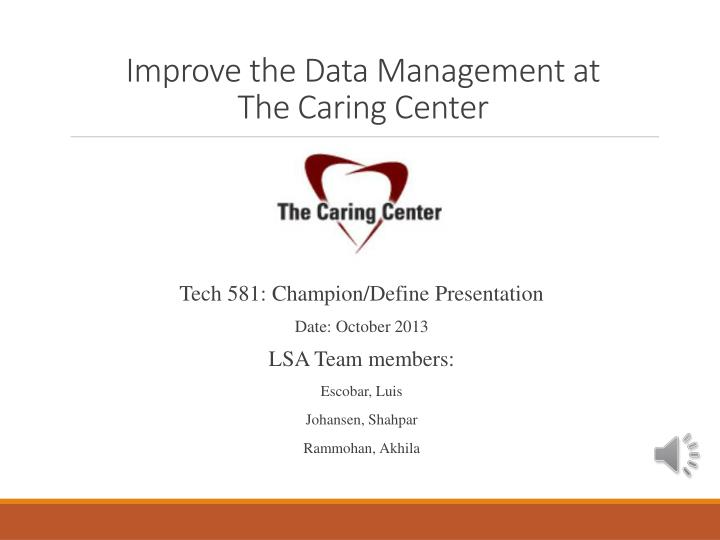 Improve the data management at the caring center