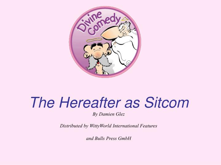 The Hereafter as Sitcom
