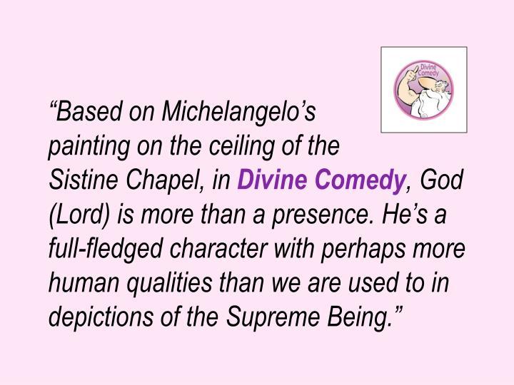 """Based on Michelangelo's"