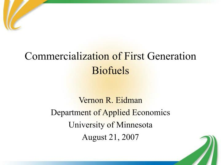 Commercialization of first generation biofuels