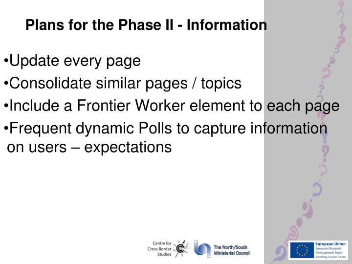 Plans for the Phase II - Information