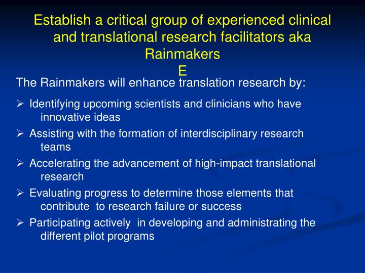 Establish a critical group of experienced clinical and translational research facilitators aka Rainmakers