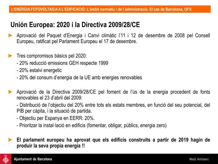 Unión Europea: 2020 i la Directiva 2009/28/CE
