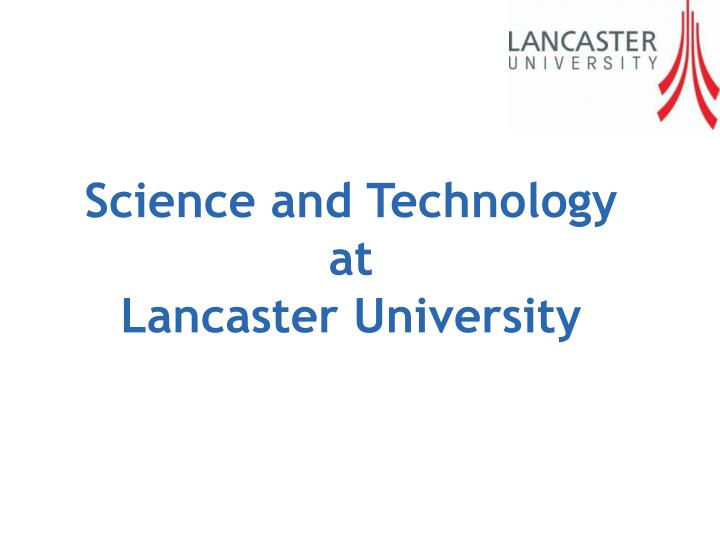 science and technology at lancaster university n.