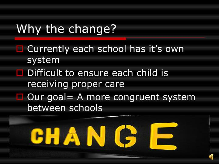 Why the change