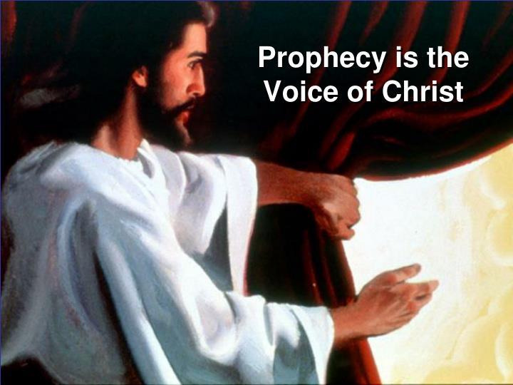 Prophecy is the Voice of Christ