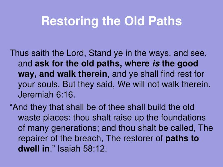 Restoring the Old Paths