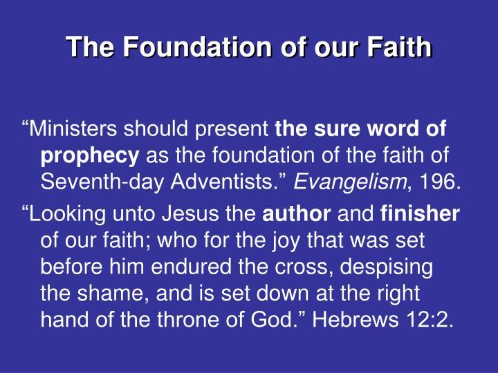 The Foundation of our Faith