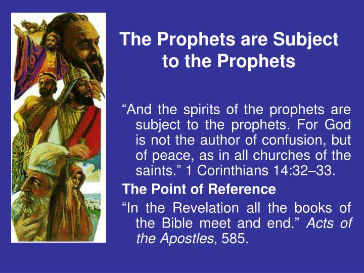 The Prophets are Subject to the Prophets