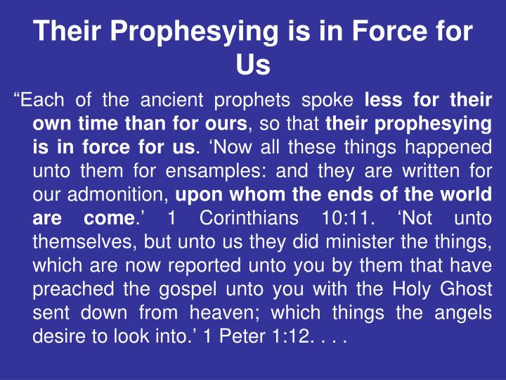 Their Prophesying is in Force for Us