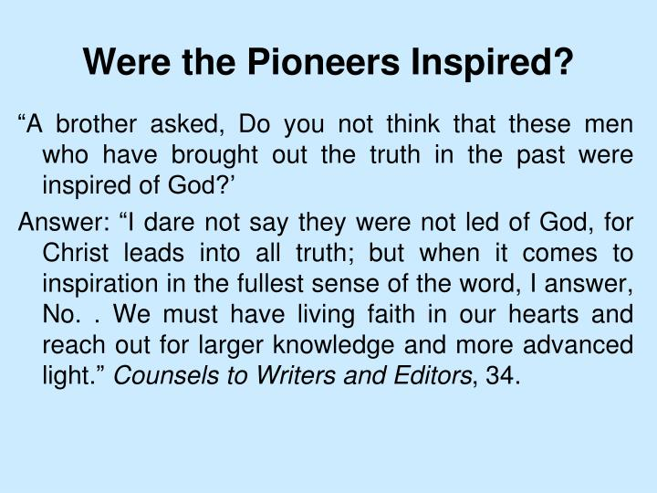 Were the Pioneers Inspired?