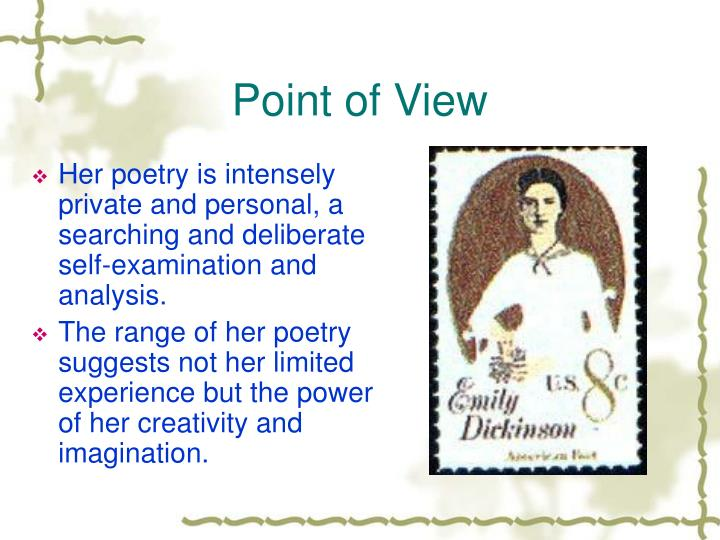 the influence of personal experiences in emily dickinsons poetry Emily dickinson is one of our most original writers, a force destined to endure  almost all of her poems are written in short measures, in which the effect of curt  which can surpass the personal experience revealed in the following poem:.