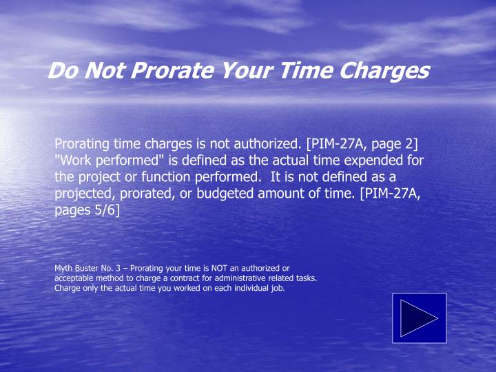 Do Not Prorate Your Time Charges
