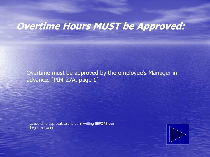 Overtime Hours MUST be Approved: