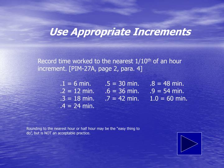 Use Appropriate Increments
