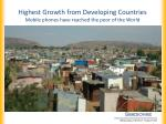 highest growth from developing countries mobile phones have reached the poor of the world