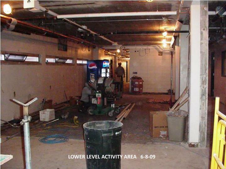 LOWER LEVEL ACTIVITY AREA   6-8-09