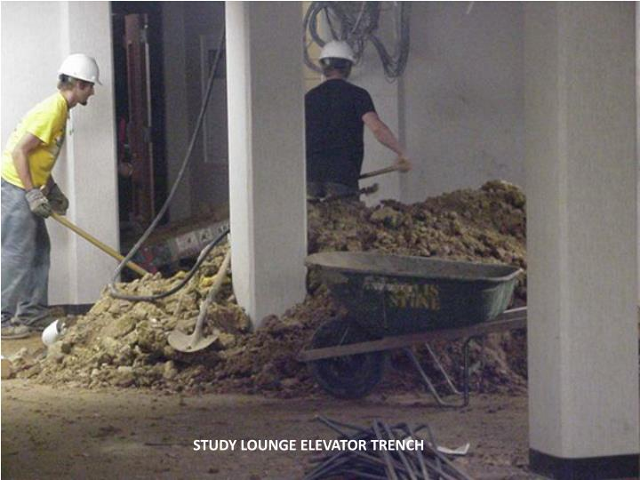 STUDY LOUNGE ELEVATOR TRENCH