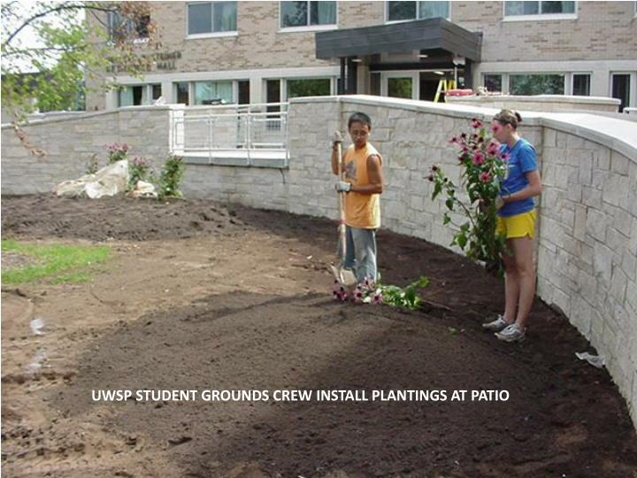 UWSP STUDENT GROUNDS CREW INSTALL PLANTINGS AT PATIO
