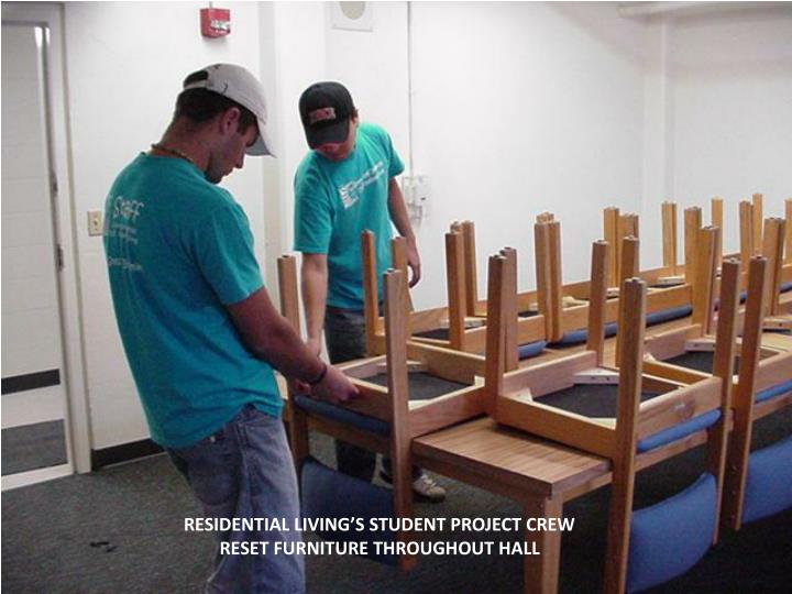 RESIDENTIAL LIVING'S STUDENT PROJECT CREW