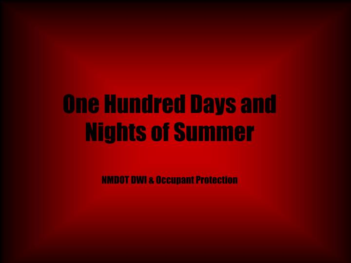 one hundred days and nights of summer nmdot dwi occupant protection n.