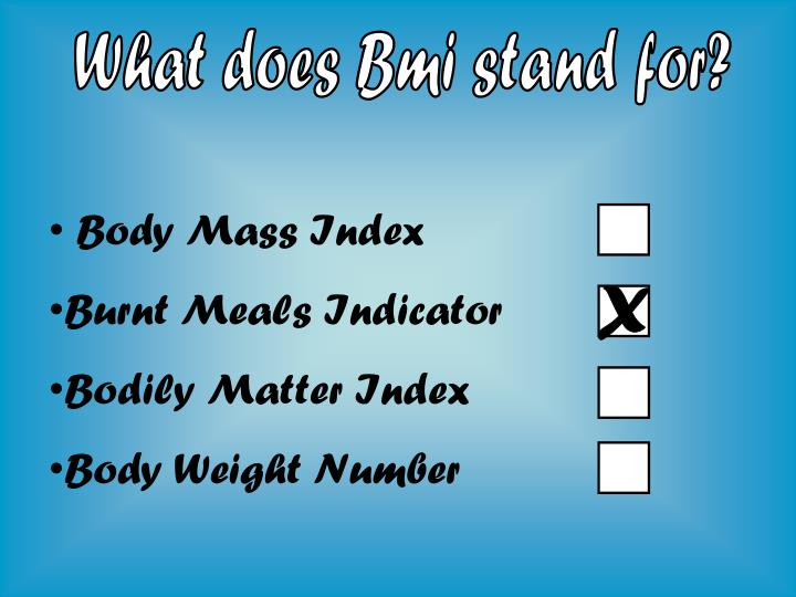 What does Bmi stand for?