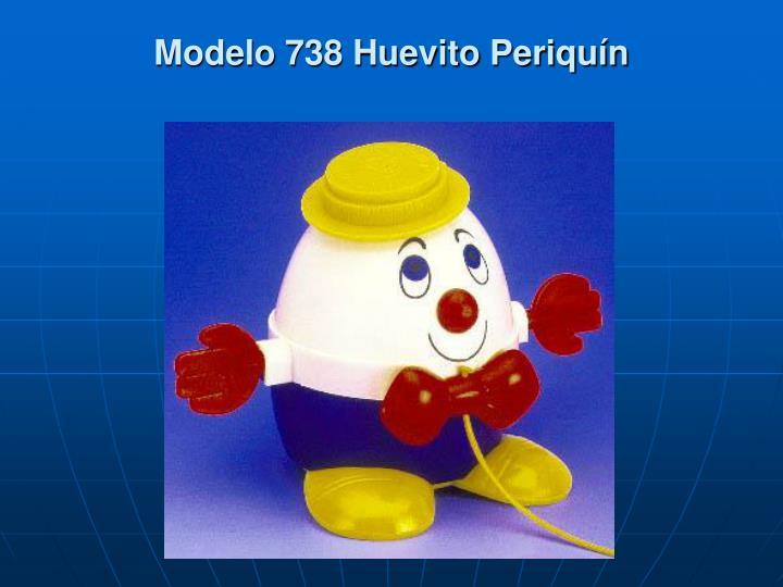 Modelo 738 Huevito Periquín