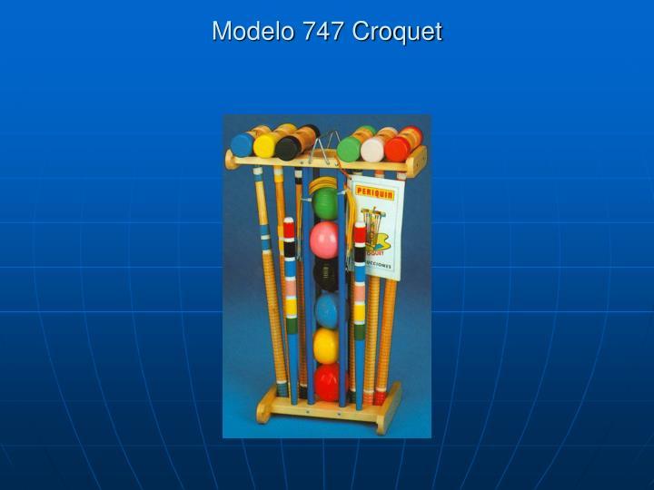 Modelo 747 Croquet