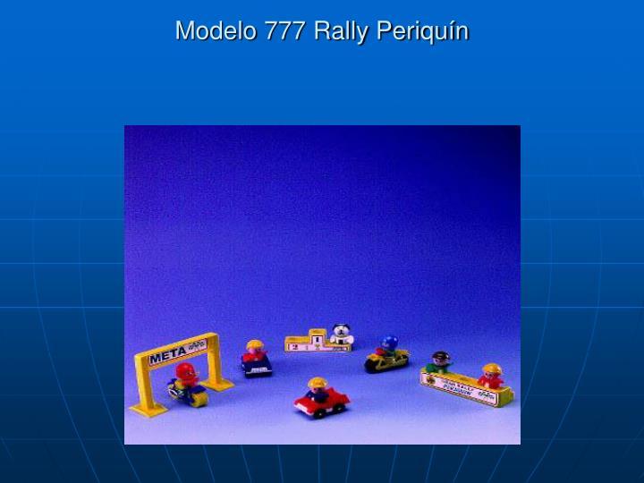 Modelo 777 Rally Periquín