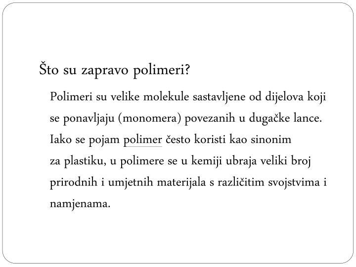Što su zapravo polimeri?