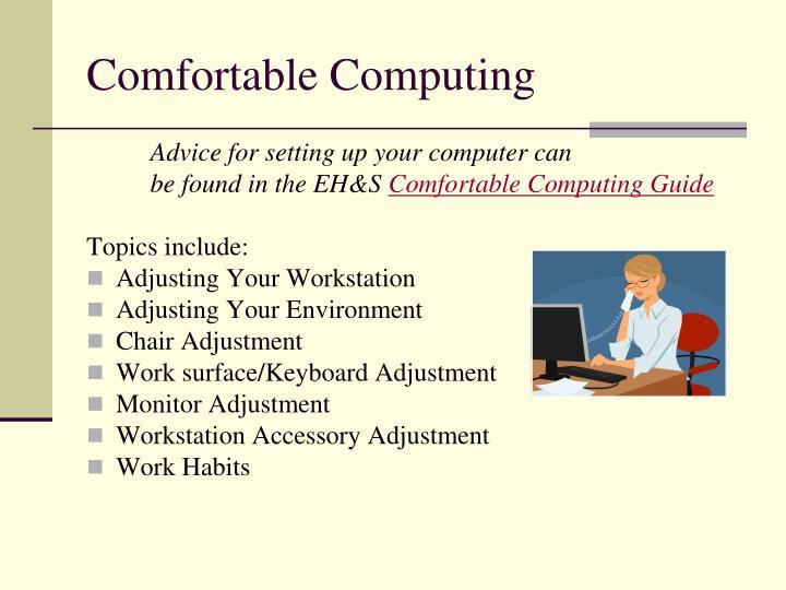 Comfortable Computing