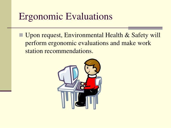 Ergonomic Evaluations