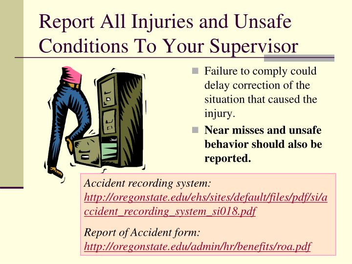 Report All Injuries and Unsafe Conditions To Your Supervisor