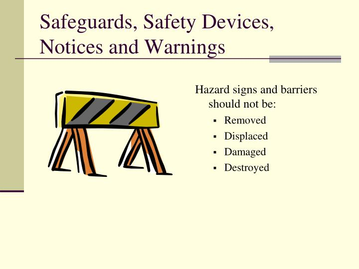 Safeguards, Safety Devices, Notices and Warnings