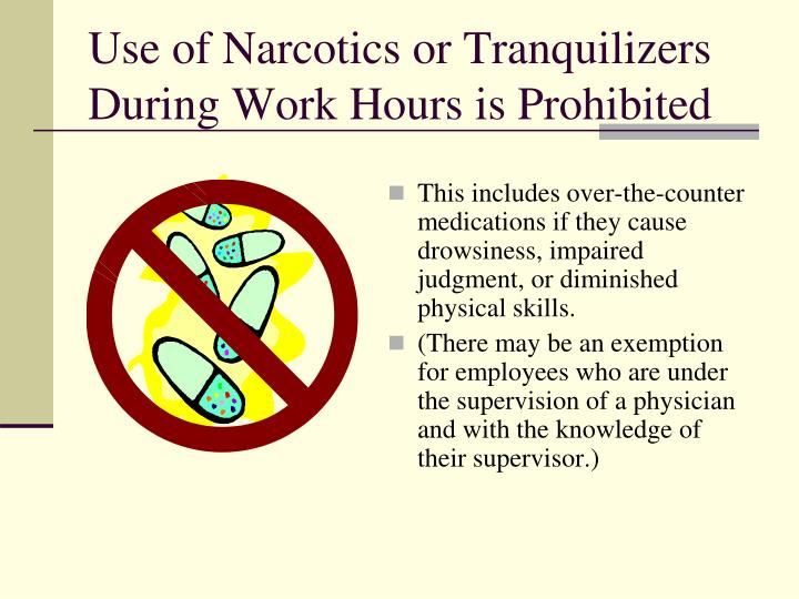 Use of Narcotics or Tranquilizers During Work Hours is Prohibited