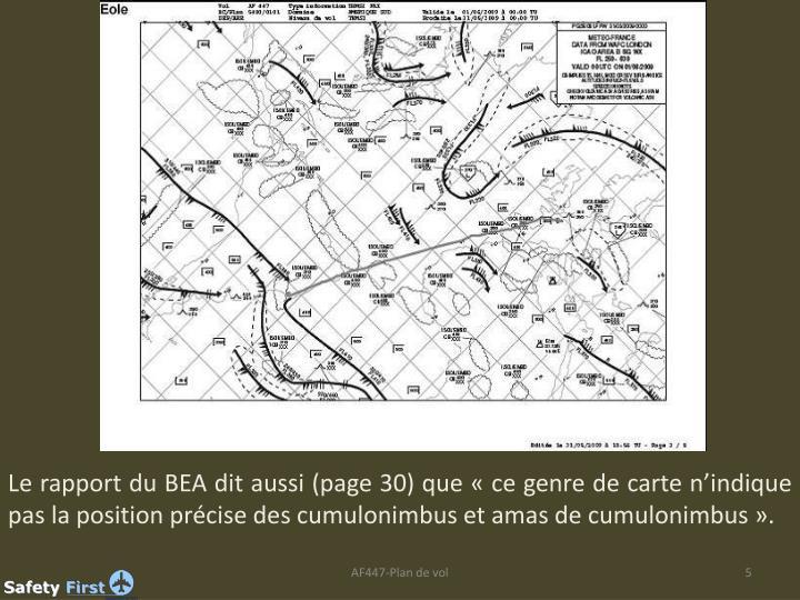 Le rapport du BEA dit aussi (page 30) que «ce genre de carte n'indique pas la position précise des cumulonimbus et amas de cumulonimbus».